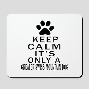 Greater Swiss Mountain Dog Keep Calm Des Mousepad
