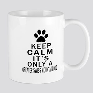 Greater Swiss Mountain Dog Keep Calm De Mug