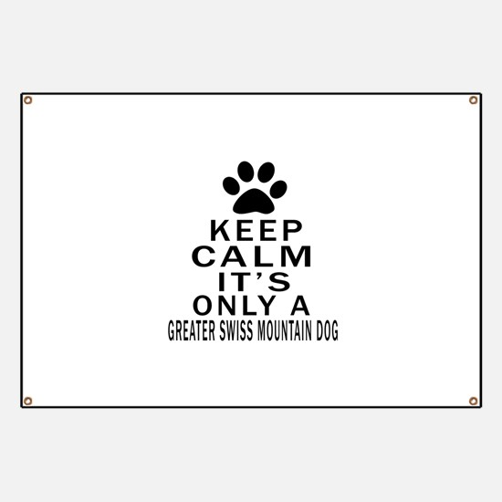 Greater Swiss Mountain Dog Keep Calm Design Banner
