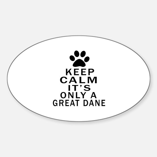 Great Dane Keep Calm Designs Sticker (Oval)