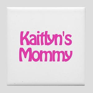 Kaitlyn's Mommy Tile Coaster