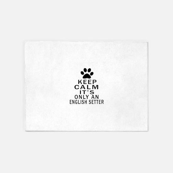 English Setter Keep Calm Designs 5'x7'Area Rug