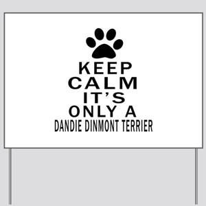 Dandie Dinmont Terrier Keep Calm Designs Yard Sign