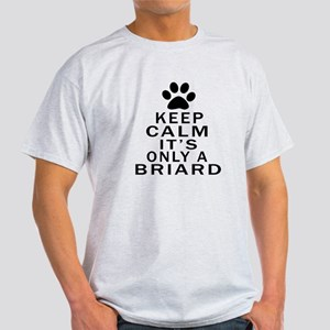 Briard Keep Calm Designs Light T-Shirt