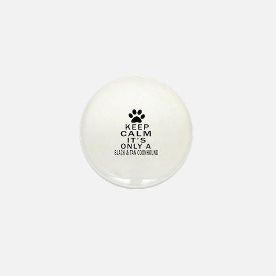 Black & Tan Coonhound Keep Calm Design Mini Button