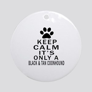 Black & Tan Coonhound Keep Calm Des Round Ornament