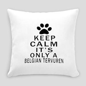 Belgian Tervuren Keep Calm Designs Everyday Pillow
