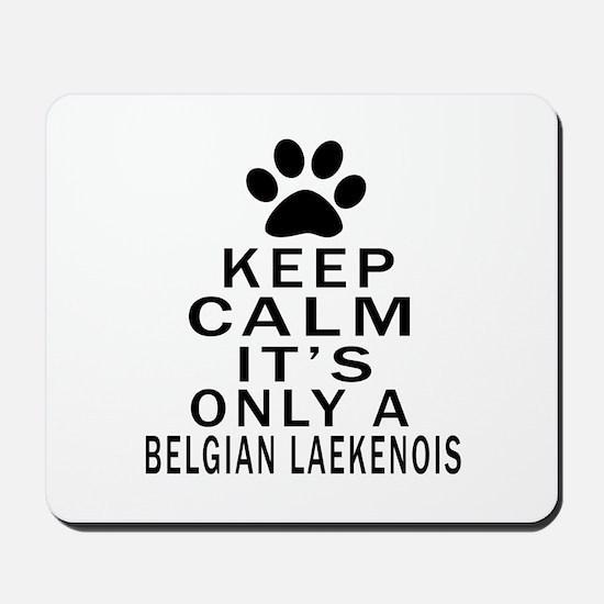 Belgian Laekenois Keep Calm Designs Mousepad