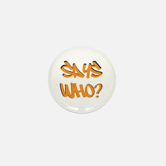 Says Who? Mini Button