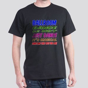Ballroom dance is not just dance Dark T-Shirt