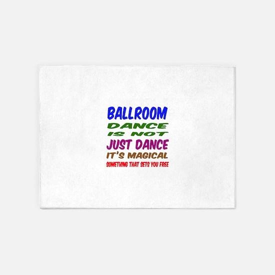 Ballroom dance is not just dance 5'x7'Area Rug