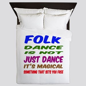 Folk dance is not just dance Queen Duvet