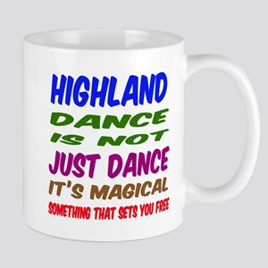 Highland dance is not just dance Mug