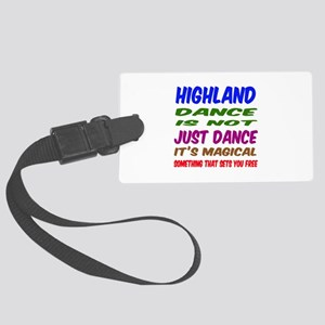 Highland dance is not just dance Large Luggage Tag