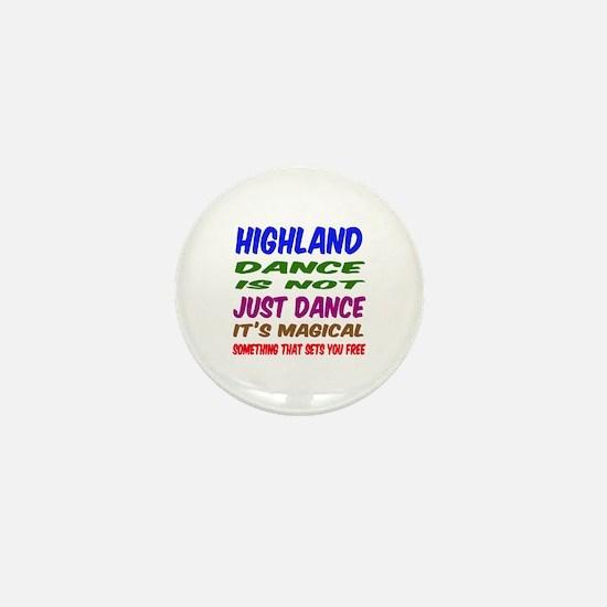 Highland dance is not just dance Mini Button