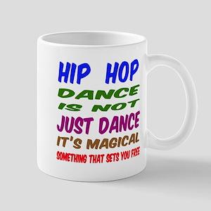 Hip Hop dance is not just dance Mug
