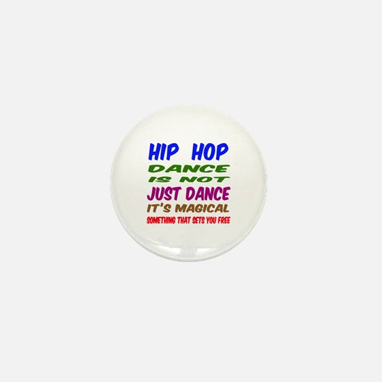 Hip Hop dance is not just dance Mini Button