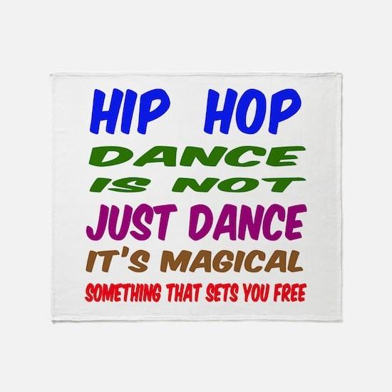 Hip Hop dance is not just dance Throw Blanket