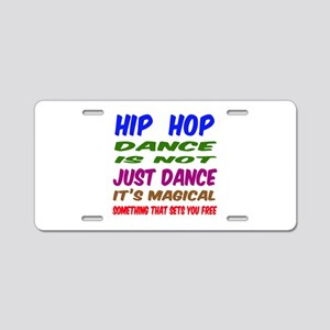 Hip Hop dance is not just d Aluminum License Plate