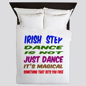 Irish Step dance is not just dance Queen Duvet