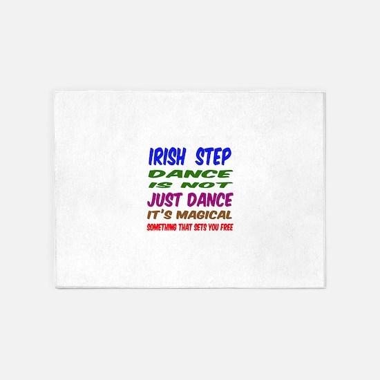 Irish Step dance is not just dance 5'x7'Area Rug