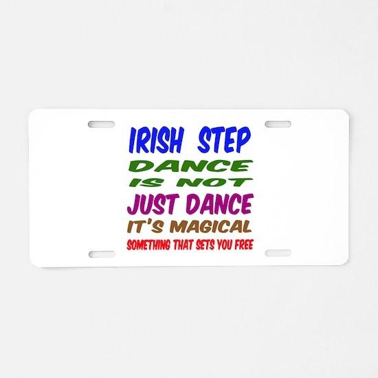 Irish Step dance is not jus Aluminum License Plate