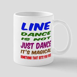 Line dance is not just dance Mug
