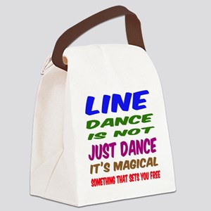 Line dance is not just dance Canvas Lunch Bag