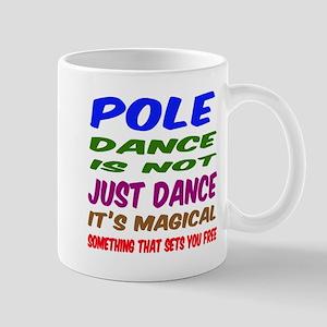 Pole dance is not just dance Mug
