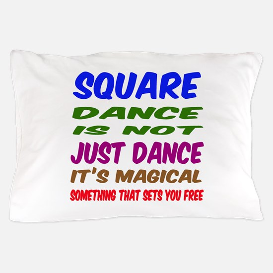 Square dance is not just dance Pillow Case
