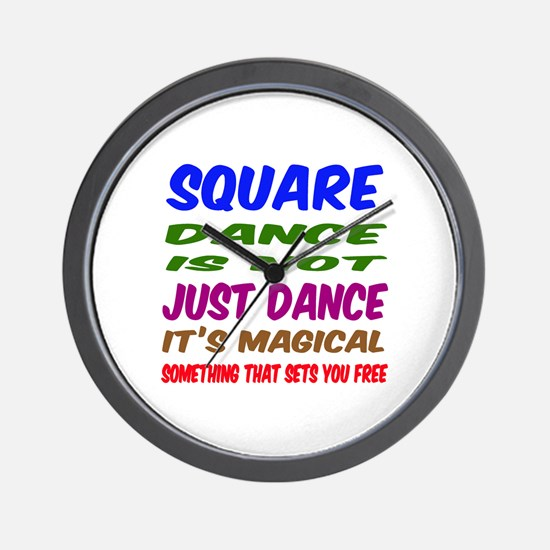 Square dance is not just dance Wall Clock