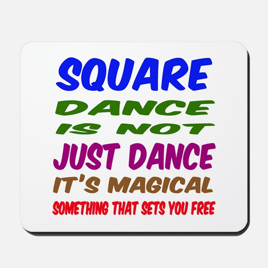 Square dance is not just dance Mousepad