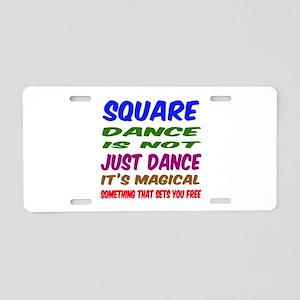 Square dance is not just da Aluminum License Plate