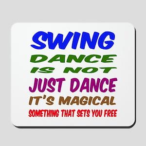 Swing dance is not just dance Mousepad