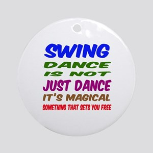 Swing dance is not just dance Round Ornament