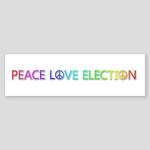 Peace Love Election Bumper Sticker