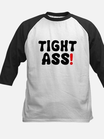 TIGHT ASS! Baseball Jersey