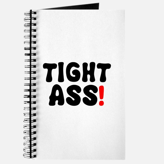TIGHT ASS! Journal