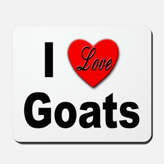 I Love Goats for Goat Lovers Mousepad