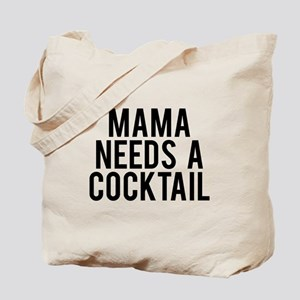 Mama needs a cocktail Tote Bag