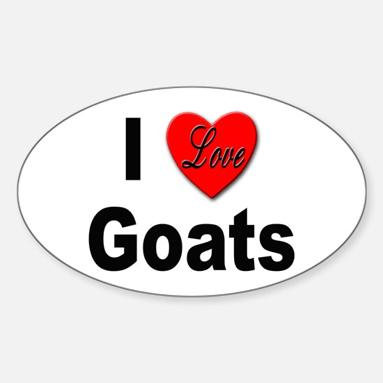 I Love Goats for Goat Lovers Oval Decal