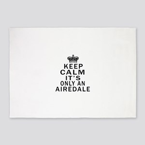 Airedale Keep Calm Designs 5'x7'Area Rug