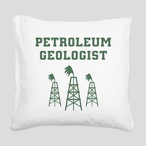 Petroleum Geologist Square Canvas Pillow