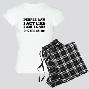 People Say Act Like I Don't Care Pajamas