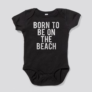 Born to be on the beach Baby Bodysuit