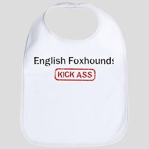 English Foxhounds Kick ass Bib