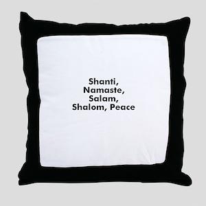 Shanti, Namaste, Salam, Shalo Throw Pillow
