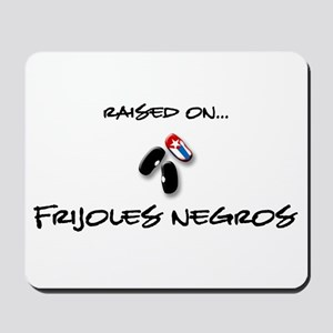 Raised on... Frijoles Negros Mousepad