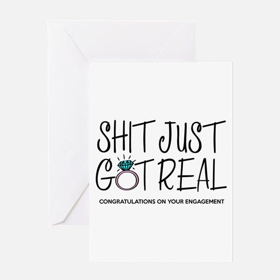 Just Got Real Greeting Cards