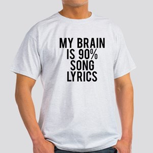 My brain is 90% song lyrics Light T-Shirt